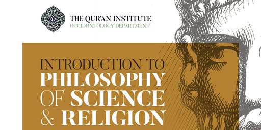 Introduction to Philosophy of Science & Religion