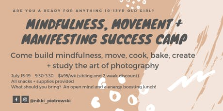 Mindfulness, Movement + Manifesting Success Camp for Girls  tickets