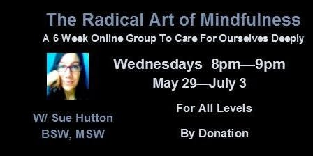 The Radical Art of Mindfulness: 6 Week Online Session