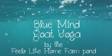 Feels Like OM Blue Mind Goat Yoga tickets