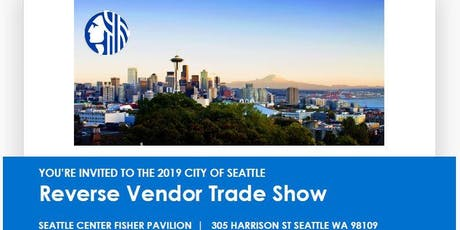 2019 City of Seattle Reverse Vendor Trade Show tickets