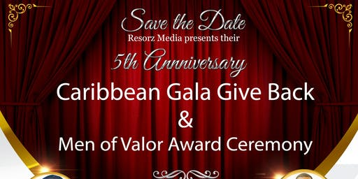 Resorz Media  5th Annual Caribbean gala give back & Man Of Valor Award Ceremony
