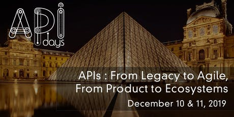 APIdays Paris - APIs : From Legacy to Agile, From Product to Ecosystems tickets