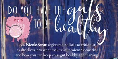 Do you have the Guts to be Healthy?