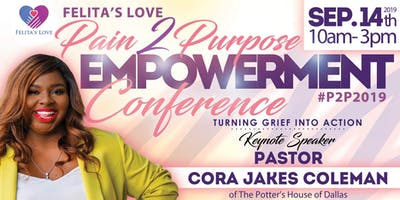 Felita's Love Pain 2 Purpose Empowerment Conference #P2P2019