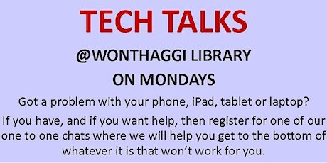 BOOKINGS CURRENTLY CLOSED 2020 Tech Talks @ Wonthaggi Library tickets