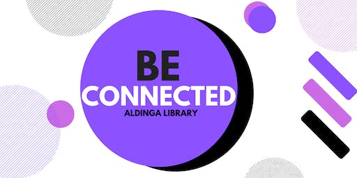 Be Connected: Getting started online - Keeping in touch with friends - Aldinga Library