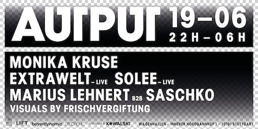 AUTPUT ► Monika Kruse ✕ Extrawelt live ✕ Solee live ✕ Marius Lehnert b2b Saschko