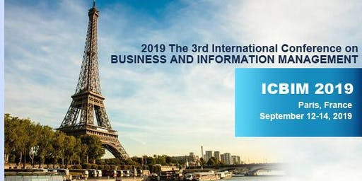 The 3rd International Conference on Business and Information Management (ICBIM 2019)
