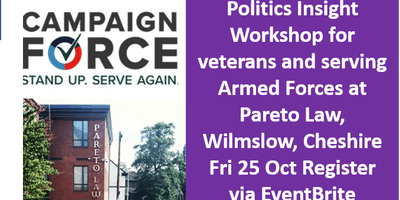 'Stand Up and Serve Again'- NORTH- CampaignForce Insight Workshop for veterans and serving Armed Forces- at Pareto Law, Wilmslow, Cheshire