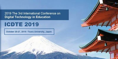 The 3rd International Conference on Digital Technology in Education (ICDTE 2019)