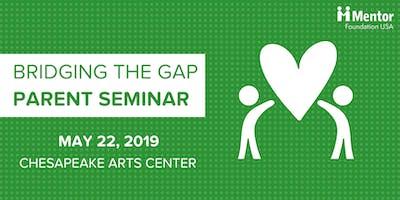 Bridging the Gap Parent Seminar