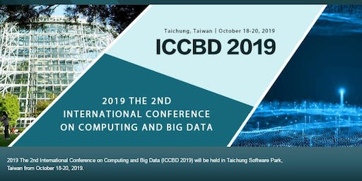 2nd International Conference on Computing and Big Data (ICCBD 2019)