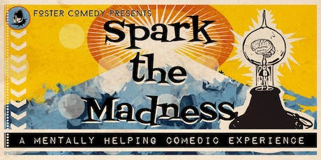 FosterComedy Presents: Spark the Madness tickets