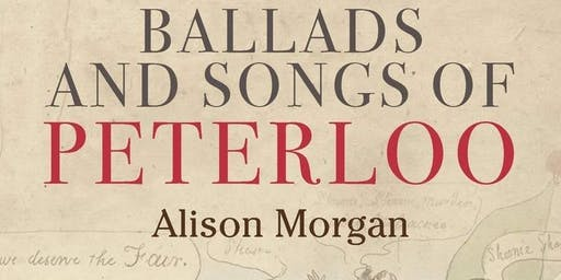 Ballads and Songs of Peterloo with Dr Alison Morgan