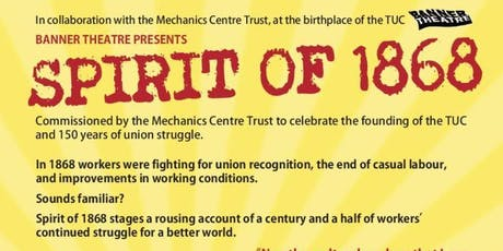 Northampton District NEU presents Banner Theatre's Spirit of 1868 tickets