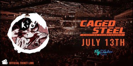 Caged Steel 23 - KO System Ticket Link tickets