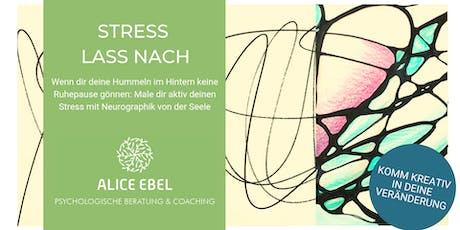 Stress lass nach - mit Neurographik Tickets