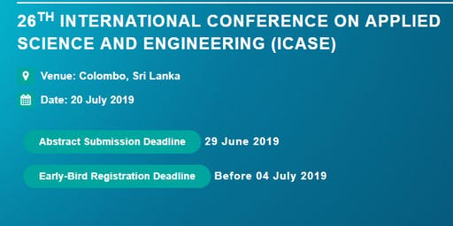 26th International Conference on Applied Science and Engineering (ICASE)