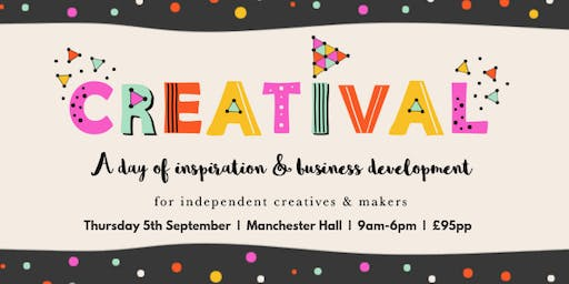 Creatival Manchester 2019: A Creative Business Conference