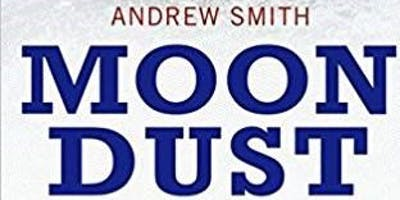 Andrew Smith - Moondust, In search of the men who fell to earth