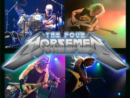 *The Four Horsemen - A Tribute to Metallica