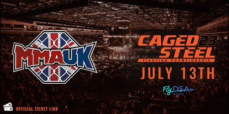 Caged Steel 23 - MMA UK Ticket Link tickets