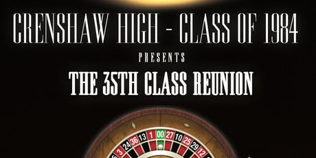 Crenshaw High Class of 84 - 35th Reunion - Casino Royale tickets