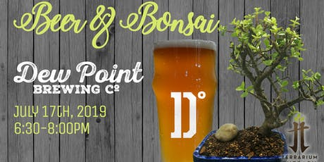 Beer and Bonsai at Dew Point Brewing tickets