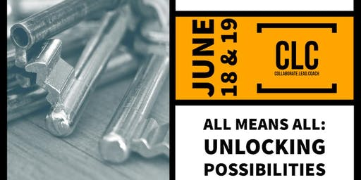 CLC Responsive Teaching- All Means All: Unlocking Possibilities