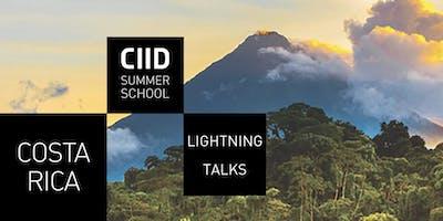 CIID Lightning Talks @ Summer School Costa Rica – Week 1
