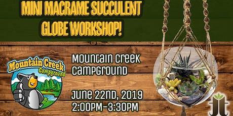 Mini Macrame Succulent Globe Workshop at Mountain Creek Camprgound tickets
