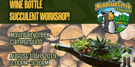Wine Bottle Succulent Workshop at Mountain Creek Campground tickets