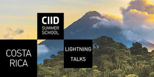 CIID Lightning Talks @ Summer School Costa Rica – Week 2