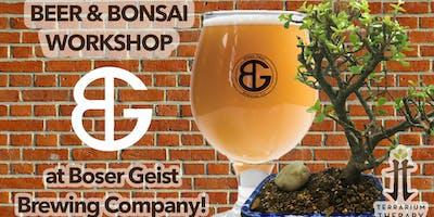 Beer and Bonsai at Boser Geist Brewing Company
