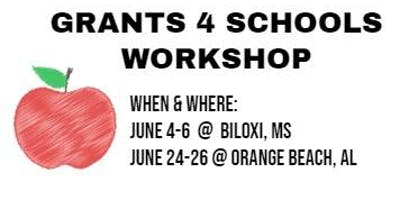 Grants 4 Schools Workshop @ Orange Beach or Biloxi