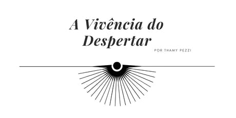 Workshop - A Vivência do Despertar - 23/11 ingressos