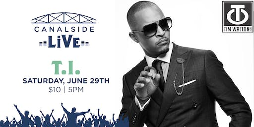 Canalside Live Series: T.I.