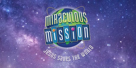Miraculous Mission - Vacation Bible School  tickets