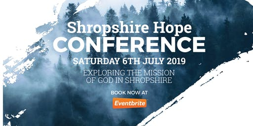 SHROPSHIRE HOPE CONFERENCE 2019