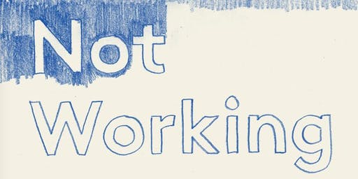 CANCELLED: Not Working: Why we have to stop