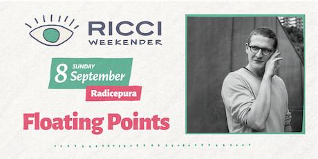 RICCI WEEKENDER /// FLOATING POINTS biglietti
