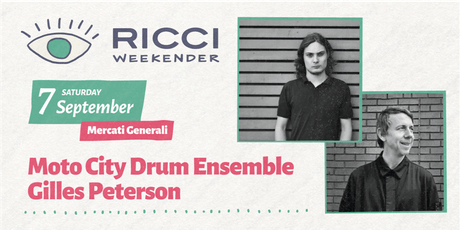 RICCI WEEKENDER /// MOTOR CITY DRUM ENSEMBLE // GILLES PETERSON biglietti