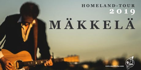 Mäkkelä - Homeland -Tour 2019 Tickets