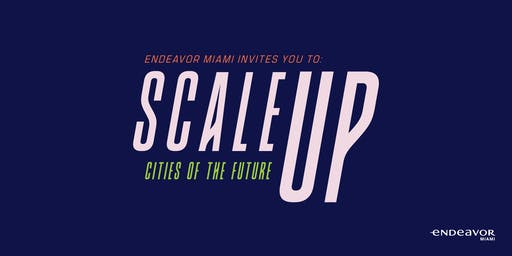 Endeavor Miami's ScaleUp Summit