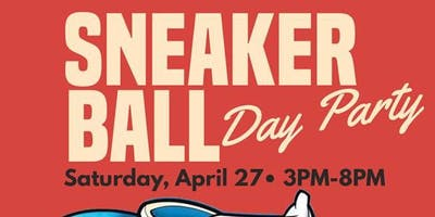 Sneaker Ball Day Party