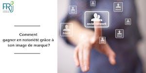 """Atelier """"Comment gagner en notoriété grâce à son image..."""
