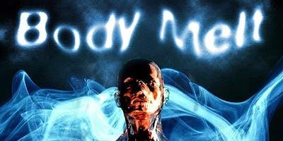 Terror Tuesdays - BODY MELT - May 21 - 930PM