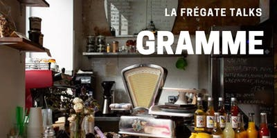 La Frégate Talks - GRAMME