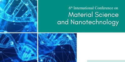 6th International Conference on Material Science and Nanotechnology (PGR)